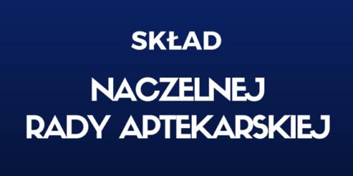 Skład Naczelnej Rady Aptekarskiej VII kadencji