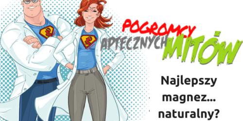 Najlepszy magnez… naturalny?