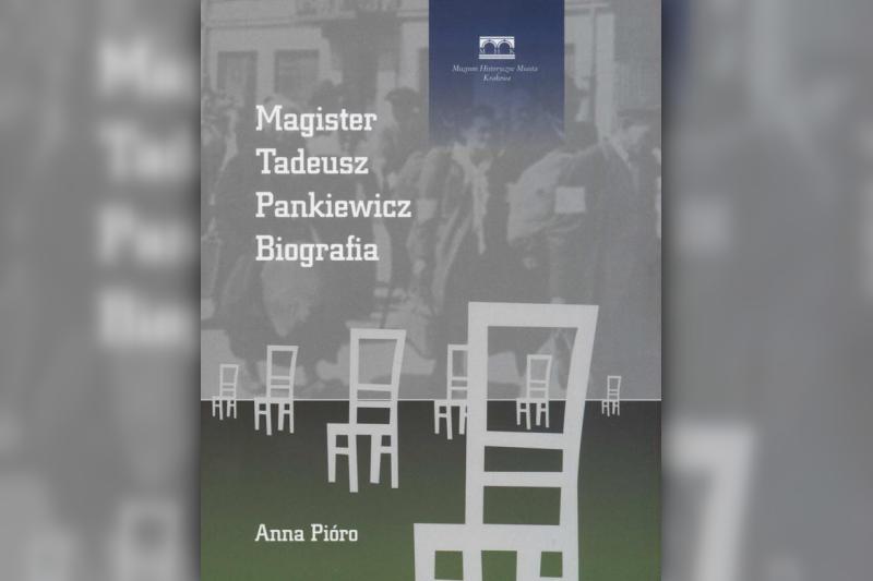 """""""Magister Tadeusz Pankiewicz"""", Anna Pióro (Muzeum Historyczne Miasta Krakowa, 2013)"""