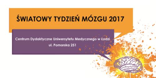 Światowy Tydzień Mózgu 2017 w Łodzi