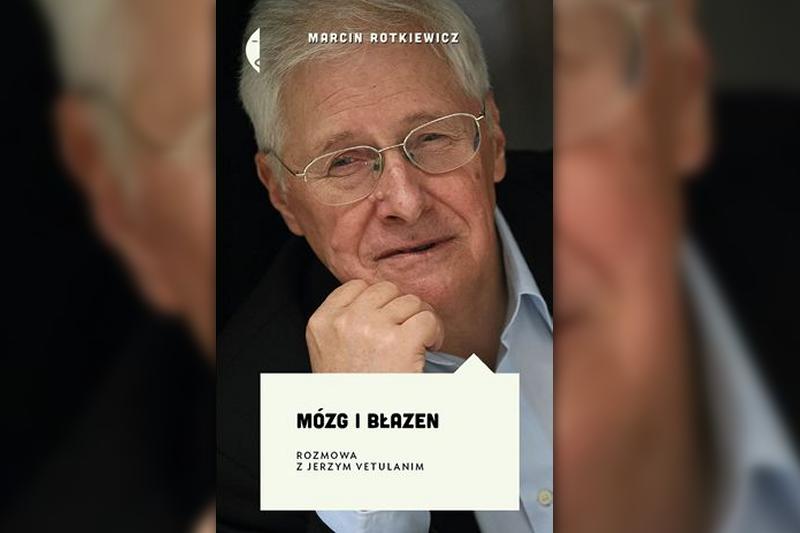 """Marcin Rotkiewicz: """"Mózg i Błazen. Rozmowa z Jerzym Vetulanim"""""""