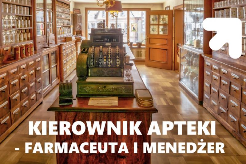 """Starodawna apteka z podpisem """"Kierownik apteki - farmaceuta i menedżer"""""""