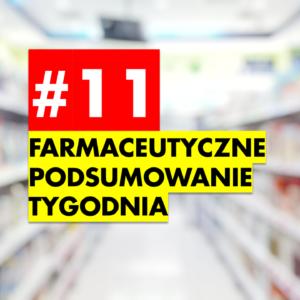 #11 Farmaceutyczne Podsumowanie Tygodnia Kopia