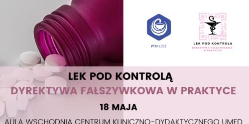 """Konferencja Ogólnopolska """"Lek pod kontrolą – dyrektywa fałszywkowa w praktyce"""""""