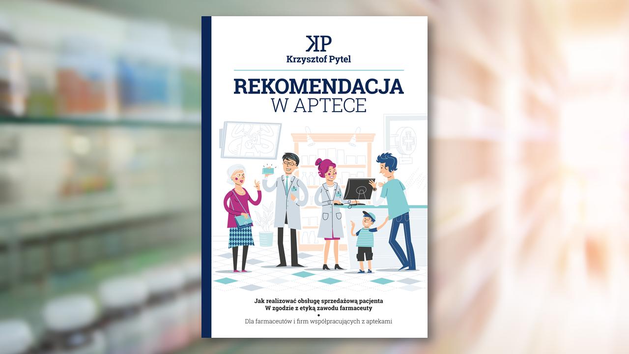 """Publikacja """"Rekomendacja w aptece"""" ta jest skierowana do farmaceutów i firm współpracujących z aptekami (fot. Krzysztof Pytel)"""