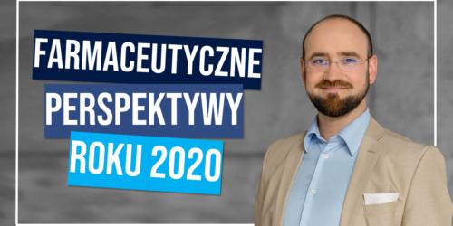 Farmaceutyczne Perspektywy Roku 2020