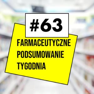 #63 Farmaceutyczne Podsumowanie Tygodnia