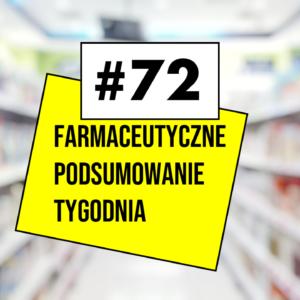 #72 Farmaceutyczne Podsumowanie Tygodnia