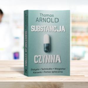 """""""Substancja czynna"""" – zbiór opowiadań od Thomasa Arnolda"""