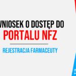 Instrukcja składania wniosku o dostęp do portalu NFZ dla farmaceutów